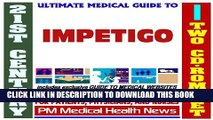 [PDF] 21st Century Ultimate Medical Guide to Impetigo - Authoritative Clinical Information for