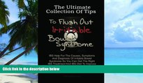 Big Deals  The Ultimate Collection Of Tips To  Flush Out Irritable Bowel Syndrome: IBS Help For