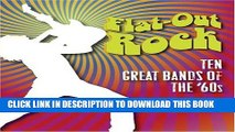 [PDF] Flat-Out Rock: Ten Great Bands of the 60s Full Online