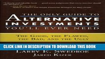 [PDF] The Only Guide to Alternative Investments You ll Ever Need: The Good, the Flawed, the Bad,