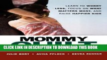 [PDF] Mommy Guilt: Learn to Worry Less, Focus on What Matters Most, and Raise Happier Kids Full
