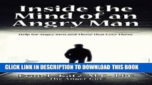New Book INSIDE THE MIND OF AN ANGRY MAN: Help for Angry Men and Those that Love Them