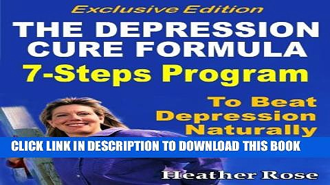 Collection Book Depression Cure: The Depression Cure Formula : 7Steps To Beat Depression Naturally