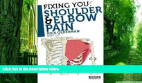 Big Deals  Fixing You: Shoulder   Elbow Pain: Self-treatment for rotator cuff strain, shoulder