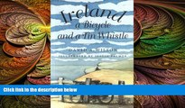 complete  Ireland, a Bicycle, and a Tin Whistle