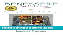 [Popular Books] Benessere well-being: Vegan   sugar-free eating for a healthy life-style (Volume