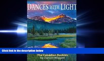 there is  Dances With Light: Photographs Of The Canadian Rockies By Darwin Wiggett (Amazing