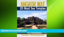 READ book  Angkor Wat: 20 Must see temples (Cambodia Travel Guide Books By Anton)  FREE BOOOK
