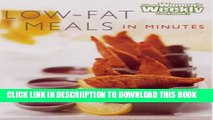 "[New] Low-Fat Meals in Minutes (""Australian Women s Weekly"" Home Library) Exclusive Full Ebook"