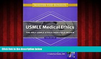 For you Master the Boards USMLE Medical Ethics: The Only USMLE Ethics High-Yield Review