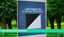 Big Deals  Arthritis in Black and White  Best Seller Books Most Wanted