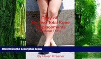 Must Have PDF  Diary of my Two Total Knee Replacements (Bilateral TKR)  Best Seller Books Most