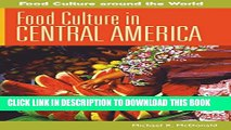 [New] Food Culture in Central America (Food Culture around the World) Exclusive Online