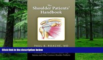 Big Deals  The Shoulder Patients  Handbook: A Shoulder Surgeon s Guide to Rotator Cuff Injuries