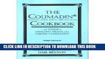 [PDF] The Coumadin Cookbook: A Complete Guide to Healthy Meals When Taking Coumadin Popular