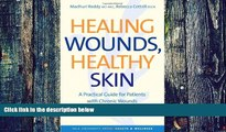 Big Deals  Healing Wounds, Healthy Skin: A Practical Guide for Patients with Chronic Wounds (Yale