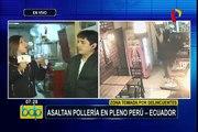 SMP: dueño de pollería asaltada exige mayor seguridad y captura de delincuentes