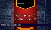 Big Deals  How to Get Rid of Acne Scars FAST: Discover the Best Acne Scars Treatment and Find Out