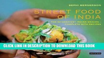 [PDF] Street Food of India: The 50 Greatest Indian Snacks - Complete with Recipes Popular Online