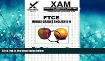 For you FTCE Middle Grades English 5-9: teacher certification exam (XAM FTCE)