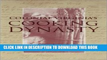 [PDF] Colonial Virginia s Cooking Dynasty Full Online