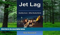 Big Deals  Jet Lag - What Really Works: New Jet Lag Research For Natural Cures   Relief  Free Full