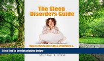 Big Deals  The Sleep Disorders Guide: How to Overcome Sleep Disorders, Sleeping Problems