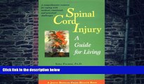 Big Deals  Spinal Cord Injury: A Guide for Living (A Johns Hopkins Press Health Book)  Best Seller