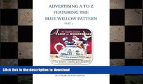 FAVORITE BOOK  Advertising A To Z Featuring The Blue Willow Pattern Part 2 FULL ONLINE
