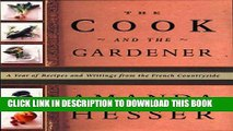 [PDF] The Cook and the Gardener : A Year of Recipes and Writings for the French Countryside