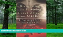 Big Deals  Recognizing and Surviving Heart Attacks and Strokes: Lifesaving Advice You Need Now