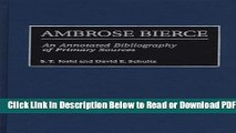 [Get] Ambrose Bierce: An Annotated Bibliography of Primary Sources (Bibliographies and Indexes in