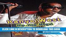[PDF] Kanye West: Hip-Hop Mogul (Hip-Hop Moguls) Full Colection