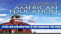Collection Book The History and Social Foundations of American Education (10th Edition)