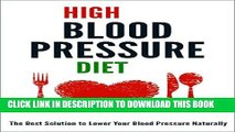 [PDF] High Blood Pressure Diet: The Best Solution to Lower Your Blood Pressure Naturally Popular