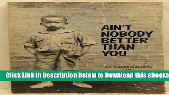 [PDF] Ain t Nobody Better Than You Free Books