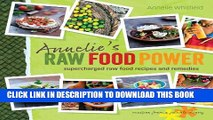 [PDF] Annelie s Raw Food Power: Supercharged Raw Food Recipes and Remedies Popular Collection
