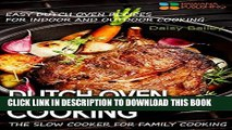 [PDF] Dutch Oven Cooking: Easy Dutch Oven Recipes for Indoor and Outdoor Cooking, The Slow Cooker
