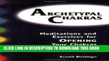 [PDF] Archetypal Chakras: Meditations and Exercises for Opening Your Chakras Popular Online
