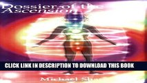 [PDF] Dossier of the Ascension: A Practical Guide to Chakra and Kundalini Activation Popular Online