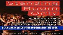 [PDF] Standing Room Only: Marketing Insights for Engaging Performing Arts Audiences Popular