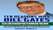 [New] BILL GATES: TEN REASONS WHY BILL GATES IS RICHER THAN YOU.: 10 Reasons You Could Cash In To