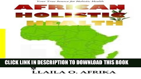 Collection Book African Holistic Health: Your True Source for Holistic Health