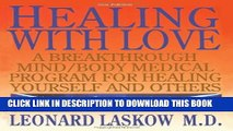 [PDF] Healing with Love: A Breakthrough Mind/Body Medical Program for Healing Yourself and Others
