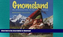 READ  Gnomeland: An Introduction to the Little People FULL ONLINE