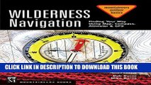[PDF] Wilderness Navigation: Finding Your Way Using Map, Compass, Altimeter   GPS 3rd Ed Popular