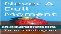 [New] Never A Dull Moment: A Teacher s Memoir of Her Very Special Students Exclusive Online