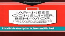 Read Japanese Consumer Behaviour: From Worker Bees to Wary Shoppers (Consumasian)  Ebook Free