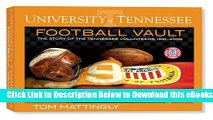 [Reads] University of Tennessee Football Vault A Tennessee Football Saturday: The History of the