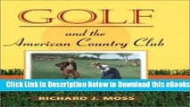 [Reads] Golf and the American Country Club (Sport and Society) Free Books